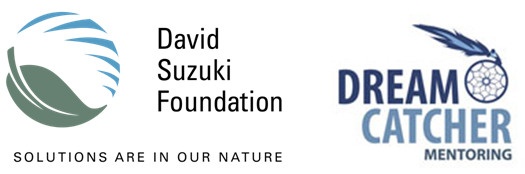The David Suzuki Foundation and Dreamcatcher Mentoring